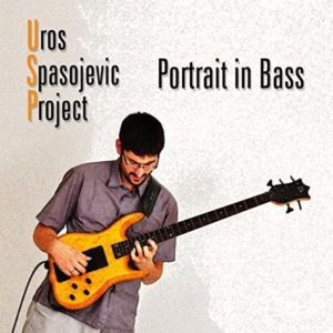 Uros Spasojevic Project - Portrait in Bass